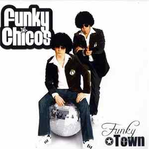Funky Chicos - Funky Town Album