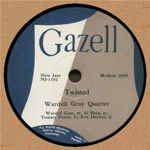 Wardell Gray Quartet - Twisted / Easy Living Album