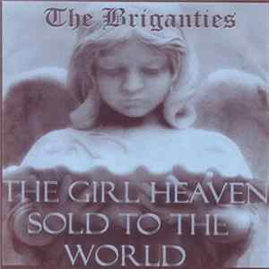 The Briganties - The Girl Heaven Sold To The World Album