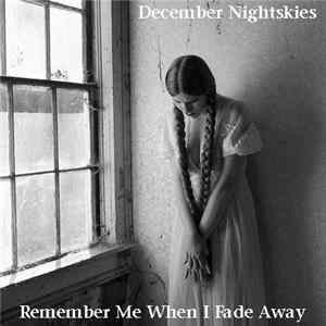 December Nightskies - Remember Me When I Fade Away Album