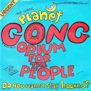 Planet Gong - Opium For The People Album