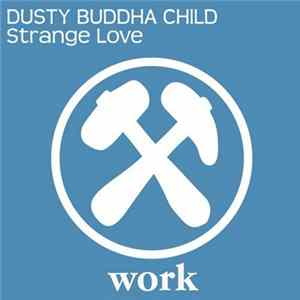 Dusty Buddha Child - Strange Love Album