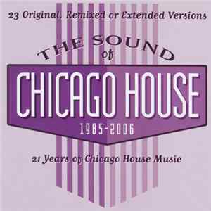 Various - The Sound Of Chicago House 1985 - 2006 Album