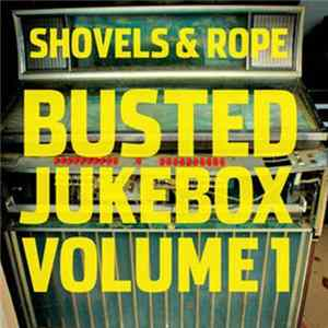 Shovels And Rope - Busted Jukebox Volume 1 Album