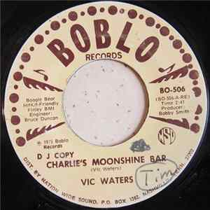 Vic Waters - Charlie's Moonshine Bar / Eight Feet Up, Eight Feet Down Album